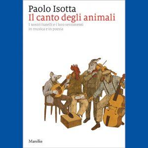 Paolo Isotta, Il Canto degli animali