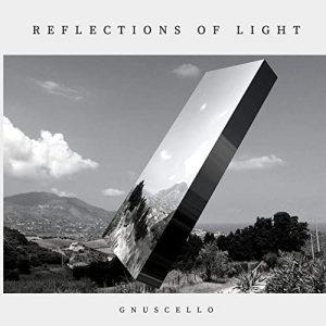 """Read more about the article GnuS Cello, con """"Reflections of light"""" melodie nostalgiche ibridate su ritmica lofi hip-hop"""